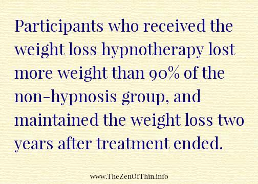 Participants who received the weight loss hypnotherapy lost more weight than 90% of the non-hypnosis group, and maintained the weight loss two years after treatment ended.